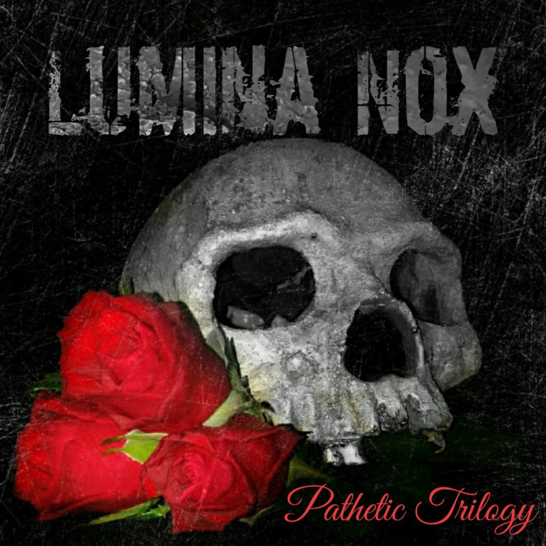 Lumina Nox_Pathetic Trilogy